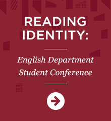 Reading Identity: English Department Student Conference